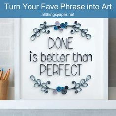 Your favorite saying can be turned into frameable art to decorate your home or give it as gifts. Cecelia Louie shows you how to create beautiful on-edge paper lettering. Quilling Cards, Paper Quilling, Mother Son Quotes, Decorating Your Home, Lettering, Learning, Create, Gifts, Diy