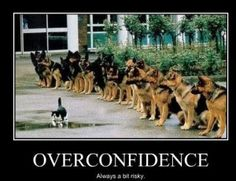 That's what we call Overconfidence