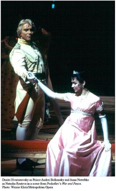 Dmitri Hvorostovsky and Anna Netrebko in War and Peace.