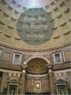 Poor and Gluten Free (with Oral Allergy Syndrome): Traveling Gluten Free in Rome - #3 in my traveling GF on a budget series