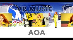 VR MUSIC | AOA - Get Out