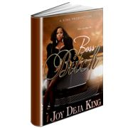 It's Here!   Boss Bitch By Joy Deja King Order Now To Get It First.   http://joydejaking.com