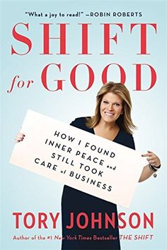 """Read """"Shift for Good How I Figured It Out and Feel Better Than Ever"""" by Tory Johnson available from Rakuten Kobo. Tory Johnson truly believed she'd live happily ever after if she could just lose weight and get to an ideal size. Feel Good Books, Great Books To Read, New Books, Books To Read Nonfiction, Good Morning America, Any Book, Figure It Out, Book Club Books, Self Help"""