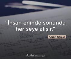 """""""İnsan eninde sonunda her şeye alışır."""" #albert #camus #sözleri #filozof #felsefe #felsefi #kitap #anlamlı #sözler"""