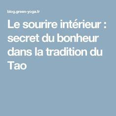 Le sourire intérieur : secret du bonheur dans la tradition du Tao