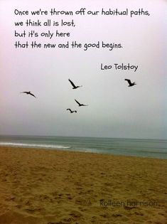The new and the good begins - Leo Tolstoy Wise Quotes, Famous Quotes, Book Quotes, Quotes To Live By, Motivational Quotes, Inspirational Quotes, Tolstoy Quotes, Literary Quotes, Note To Self