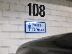 There are special parking spaces for ladies in Germany so that ladies feel safe getting to and from their cars: Frauen Parking  www.germanyja.com