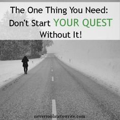 The One Thing You Need: Don't Start Your Quest Without It!