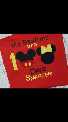 Items similar to 100 Day of School Disney Shirt My Students are 100 Days Smarter on Etsy Mickey Mouse Classroom, Disney Classroom, Future Classroom, Classroom Themes, Classroom Labels, Kindergarten Classroom, School Spirit Shirts, School Shirts, Disney Rooms