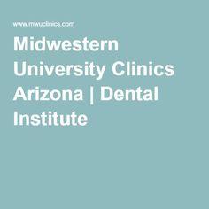 Midwestern University Clinics Arizona   Dental Institute