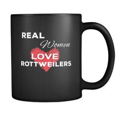 Rottweiler Real Women Love Rottweilers 11oz Black Mug