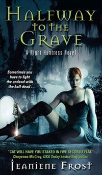 Halfway to the Grave, the first of Jeaniene Frost's Cat and Bones series