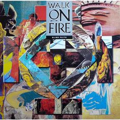 WALK ON FIRE - BLIND FAITH  (1989)
