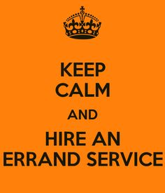 Keep Calm And Hire An Errand Service Carry On Image Generator Business