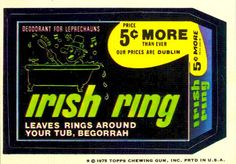 Irish Ring -14th Series (1975)   Deodorant For Leprechauns    Price 5 cents More Than Ever / Our Prices Are Dublin Irish Ring Leaves Rings Around Your Tub, Begorrah