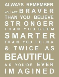 brave. strong. smart. beautiful!