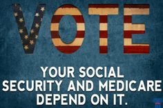#VOTE. Your #SocialSecurity and #Medicare depend on it. #electionday #election