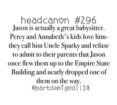 haha<<< uncle sparky! (p.s. i still hate you jason but not as much as octavian)