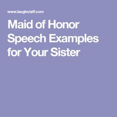 Maid of Honor Speech | Quotes | Pinterest | Maids, Wedding and Wedding