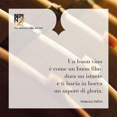 """""""Un buon vino è come un buon film: dura un istante e ti lascia in bocca un sapore di gloria"""". (Federico Fellini)#BepinDeEto #Vino_Opera_di_Famiglia #ParoleDiVino"""