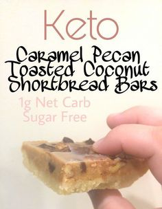 Keto Caramel Pecan Toasted Coconut Shortbread Bars - 1 Net Carb - Sugar Free, Gluten Free, Keto, GF, Atkins, THM:S