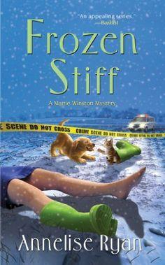 Frozen Stiff (Mattie Winston Mysteries) by Annelise Ryan,