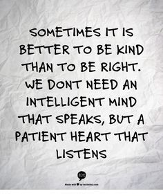 Do the right thing but kind...