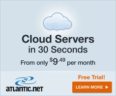 Cloud Servers In 30 Seconds-Free Setup and Trial 24/7 Live Support Starting at $9.95 Per Month