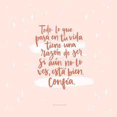 New Quotes, Love Quotes, Motivational Quotes, Self Motivation, Quotes Motivation, Love Phrases, Life Words, More Than Words, Spanish Quotes
