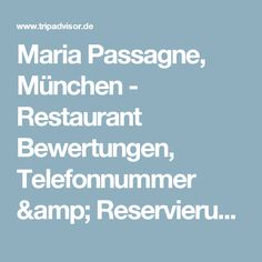 Maria Passagne, München - Restaurant Bewertungen, Telefonnummer & Reservierungen - TripAdvisor
