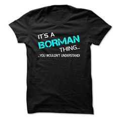 It's a BORMAN Thing You Wouldn't Understand T-Shirts, Hoodies, Sweatshirts, Tee Shirts (22$ ==► Shopping Now!)