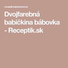Dvojfarebná babičkina bábovka - Receptik.sk