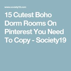 15 Cutest Boho Dorm Rooms On Pinterest You Need To Copy - Society19