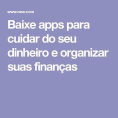 Baixe apps para cuidar do seu dinheiro e organizar suas finanças