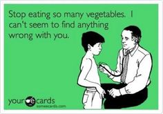 Eat Your Veggies! #healingfood #wholefoods #foodhumor #vegetables