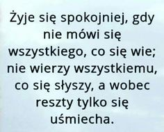 Coś w tym może być .. Motto, Happy Quotes, Life Quotes, Swimming Motivation, Serious Quotes, Self Development, Love Life, Wise Words, Quotations