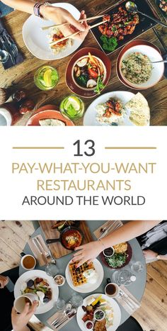 Here is a list of 13 pay-what-you-want restaurants around the world where you can enjoy a hearty and healthy meal without emptying your wallet.: