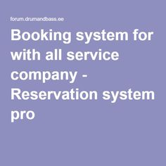 Booking system for with all service company - Reservation system pro