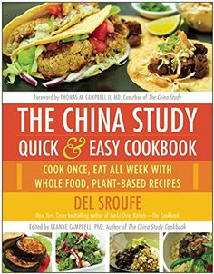 The China Study Quick & Easy Cookbook: Cook Once, Eat All Week with Whole Food, Plant-Based Recipes by Del Sroufe http://www.amazon.com/dp/1940363810/ref=cm_sw_r_pi_dp_8ArGub0T6ERP1