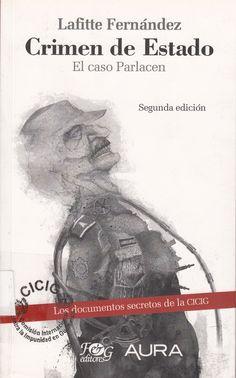 364.1 / F363 / Crimen de Estado : el caso Parlacen / Lafitte Fernández