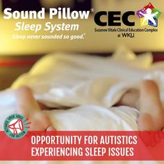 GREAT NEWS! The Suzanne Vitale Clinical Education Complex and Western Kentucky University are currently recruiting Males and Females, aged 6 – 27, with an Autism Spectrum Diagnosis, experiencing mild-to-severe sleep disturbances. Clinical Research Study includes the use of a Sound Pillow Sleep System for an 8-Week trial, at No Cost to Participant. Click link for more into or to sign up…
