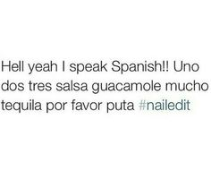 Hell yeah I speak spanish!