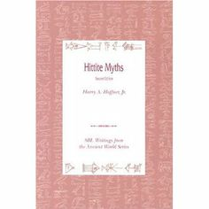 Hittite Myths, Second Edition: Gary M. Beckman, Harry A., Jr. Hoffner: 9780788504884: Books - Amazon.ca