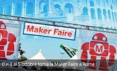 Dal 3 al 5 ottobre torna la Maker Faire a Roma