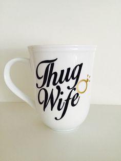 Thug Wife Mug by kupcakesandkoffee on Etsy