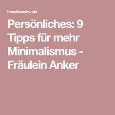 Persönliches: 9 Tipps für mehr Minimalismus - Fräulein Anker
