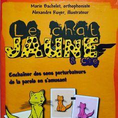 Le chat jaune & cie - Orthophonie, rééducation, langage oral, articulation, expression, articulation, retard de parole