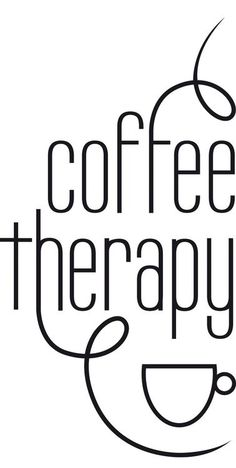 Coffee therapy.  [via Brandon Babcock on Pinterest]