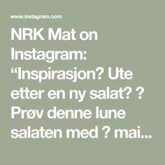 """NRK Mat on Instagram: """"Inspirasjon? Ute etter en ny salat? 🥗  Prøv denne lune salaten med 🌽 mais, vårløk, 🌶️ chili og 🧀 ost. Finfin til grillmaten. 📝 Oppskrift på…"""" Math Equations"""