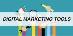 5 Latest Tools For Effective Digital Marketing - Digital Marketing Knowledge